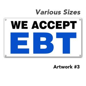 EBT_accepted_weaccept_outdoor_vinyl_printed_banner_hang_custom_3
